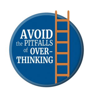 avoid pitfalls of overthinking - shelley row leadership speaker